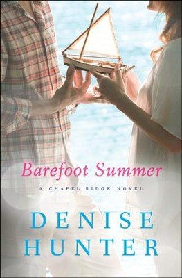 Barefoot Summer, Chapel Springs Romance Series #1   -     By: Denise Hunter