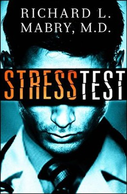 Stress Test   -     By: Richard L. Mabry M.D.