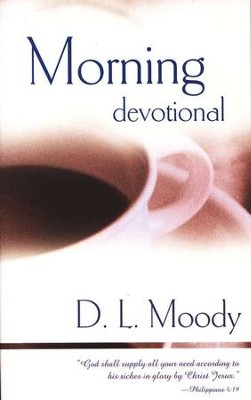 Morning Devotional   -     By: D.L. Moody