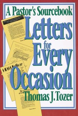 Letters for Every Occasion: A Pastor's Sourcebook   -     By: Thomas Tozer