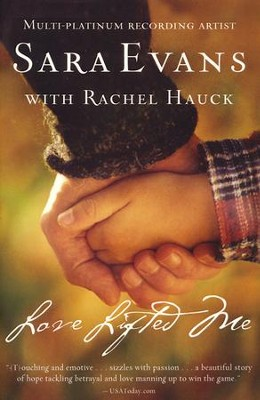Love Lifted Me, Songbird Series #3   -     By: Sara Evans, Rachel Hauck
