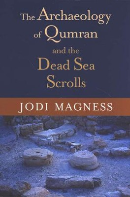 The Archaeology of Qumran and the Dead Sea Scrolls   -     By: Jodi Magness