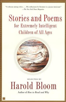 Stories and Poems for Extremely Intelligent Children of All Ages  -     By: Harold Bloom