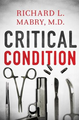 Critical Condition  -     By: Richard L. Mabry M.D.