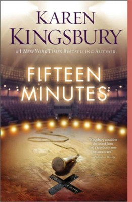 Fifteen Minutes  -     By: Karen Kingsbury