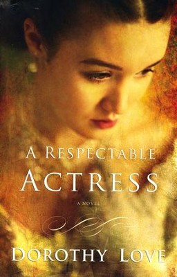 A Respectable Actress  -     By: Dorothy Love