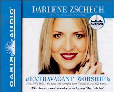 Extravagant Worship                   - Audiobook on CD           -     By: Darlene Zschech