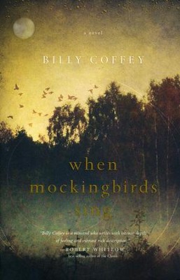 When Mockingbirds Sing  -     By: Billy Coffey