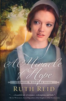 A Miracle of Hope, Amish Wonders Series #1   -     By: Ruth Reid