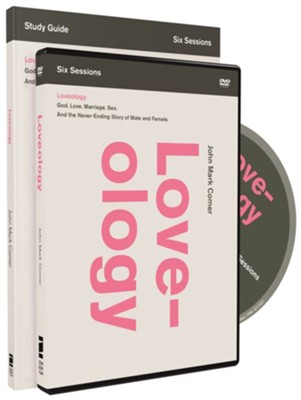 Loveology Study Guide with DVD: God. Love. Sex. Marriage. And the Never-Ending Story of Male and Female.  -