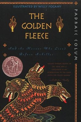The Golden Fleece: And the Heroes Who Lived Before Achilles  -     By: Padraic Colum