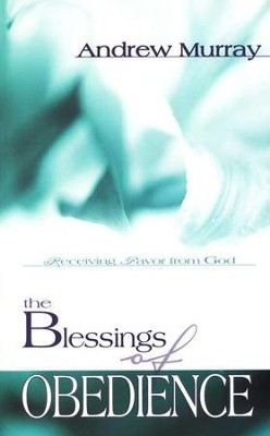 The Blessings of Obedience   -     By: Andrew Murray