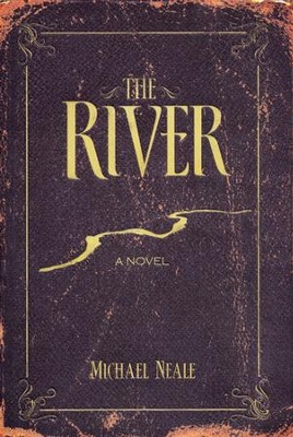 The River, The River Series #1   -     By: Michael Neale