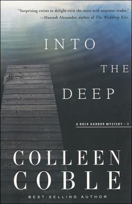Into the Deep, Rock Harbor Series #3 (rpkgd)   -     By: Colleen Coble
