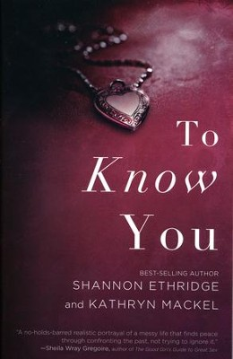 To Know You  -     By: Shannon Ethridge, Kathryn Mackel