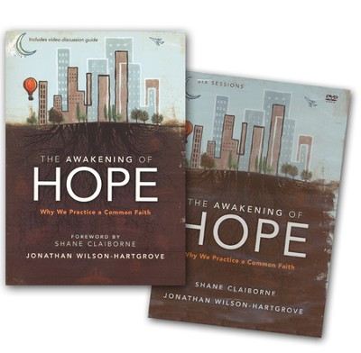The Awakening of Hope Pack: Why We Practice a Common Faith, Softcover and DVD  -     By: Shane Claiborne & Jonathan Wilson-Hartgrove