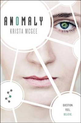 Anomaly, Anomaly Series #1   -     By: Krista McGee