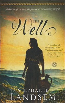 The Well, Living Waters Series #1   -     By: Stephanie Landsem