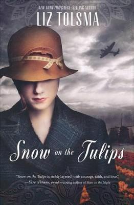 Snow on the Tulips  -     By: Liz Tolsma