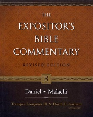 Daniel-Malachi, Revised: The Expositor's Bible Commentary   -     By: Tremper Longman III, David E. Garland