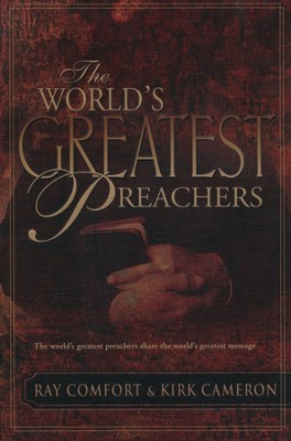 The World's Greatest Preachers   -     By: Kirk Cameron, Ray Comfort
