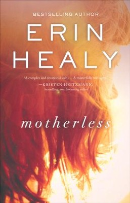 Motherless  -     By: Erin Healy