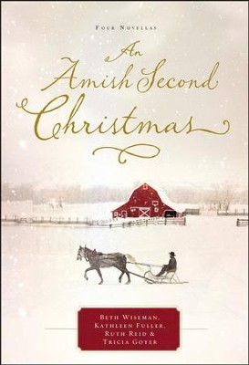 An Amish Second Christmas  -     By: Beth Wiseman, Kathleen Fuller, Ruth Reid, Tricia Goyer