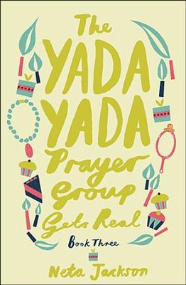 Yada Yada Prayer Group Gets Real, Yada Yada Series #3 (rpkgd)   -     By: Neta Jackson