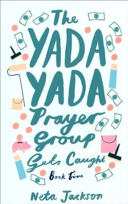 The Yada Yada Prayer Group Gets Caught, repackaged  -     By: Neta Jackson