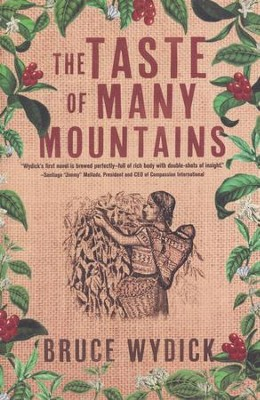 The Taste of Many Mountains  -     By: Bruce Wydick