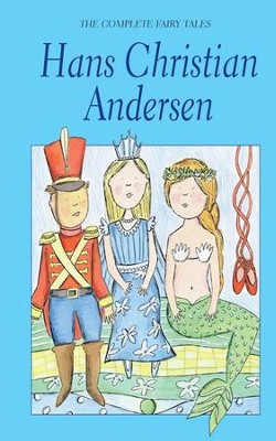 Hans Christian Andersen, The Complete Fairy Tales   -     By: Hans Christian Andersen
