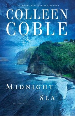 Midnight Sea, Aloha Reef Series #4 (rpkgd)   -     By: Colleen Coble