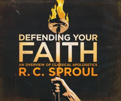 Defending Your Faith: An Overview of Classical Apologetics with R.C. Sproul CD Collection  -     By: R.C. Sproul
