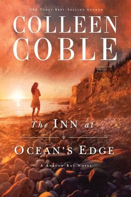 The Inn at Ocean's Edge, Sunset Cove Series #1   -     By: Colleen Coble