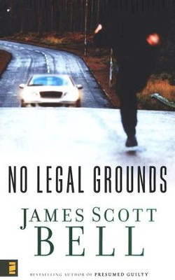 No Legal Grounds  -     By: James Scott Bell