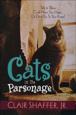 Cats in the Parsonage   -     By: Clair Shaffer Jr.
