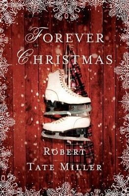 Forever Christmas  -     By: Robert Tate Miller