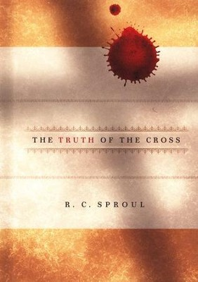 The Truth of the Cross   -     By: R.C. Sproul