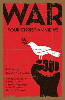 War: Four Christian Views  -     Edited By: Robert G. Clouse     By: Robert G. Clouse, ed.