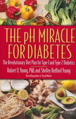 The pH Miracle for Diabetes  -     By: Robert O. Young, Shelley Redford Young