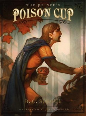 The Prince's Poison Cup  -     By: R.C. Sproul