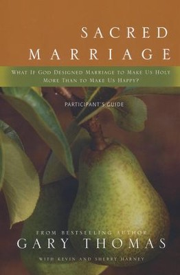 Sacred Marriage Participant's Guide with DVD: What If God Designed Marriage to Make Us Holy More Than to Make Us Happy?  -     By: Gary Thomas, Kevin Harney, Sherry Harney