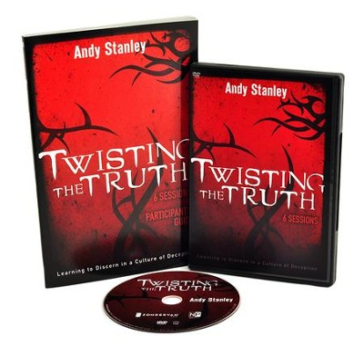 Twisting the Truth Participant's Guide with DVD: Learning to Discern in a Culture of Deception  -     By: Andy Stanley