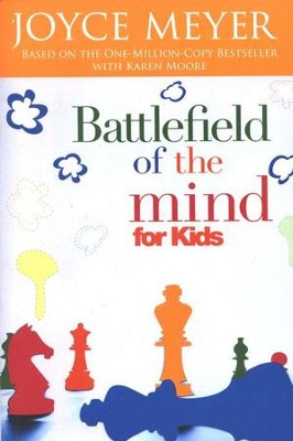 The Battlefield of the Mind for Kids  -     By: Joyce Meyer