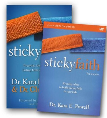 Sticky Faith: Everyday Ideas to Build Lasting Faith in Your Kids, Softcover and DVD  -     By: Dr. Kara E. Powell