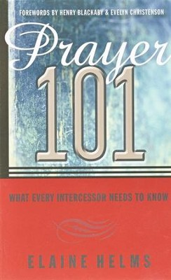 Prayer 101: What Every Intercessor Needs to Know  -     By: Elaine Helms