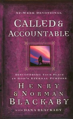 Called and Accountable: A 52 Week Devotional   -     By: Norman Blackaby, Henry Blackaby, Dana Blackaby