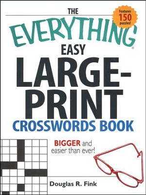 The Everything Easy Large-Print Crosswords Book  -     By: Douglas R. Fink