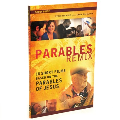 Parables Remix Participant's Guide: 18 Short Films Based on the Parables of Jesus  -
