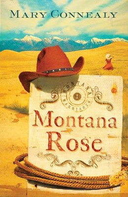 Montana Rose - eBook  -     By: Mary Connealy